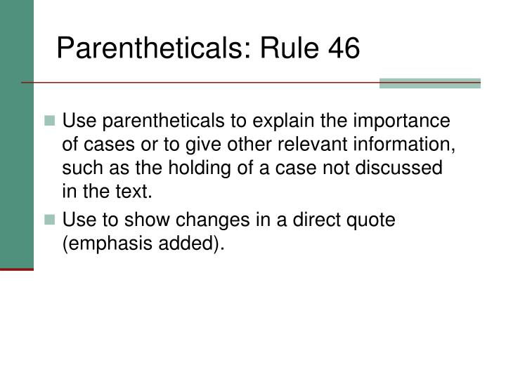 Parentheticals: Rule 46