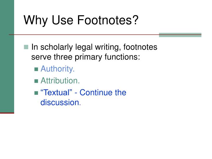 Why Use Footnotes?