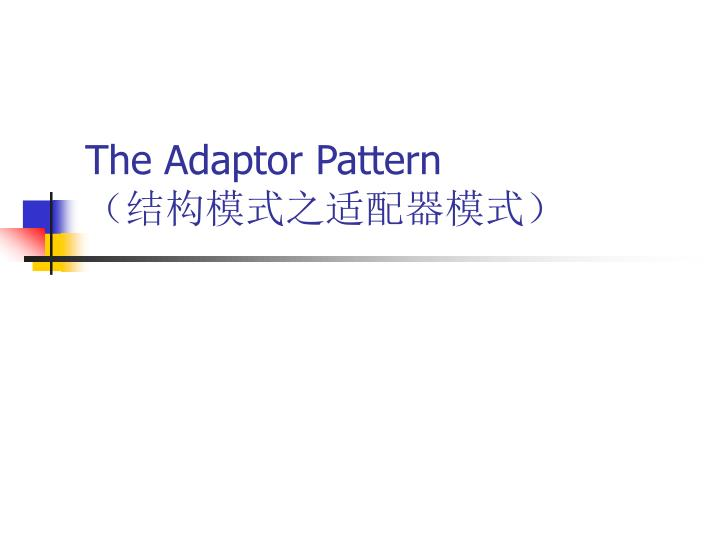 The adaptor pattern