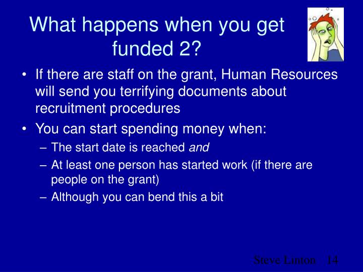 What happens when you get funded 2?