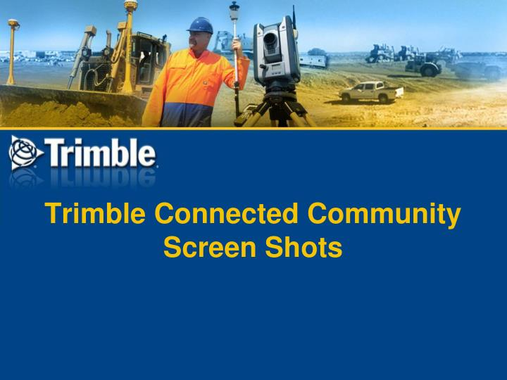 Trimble Connected Community Screen Shots