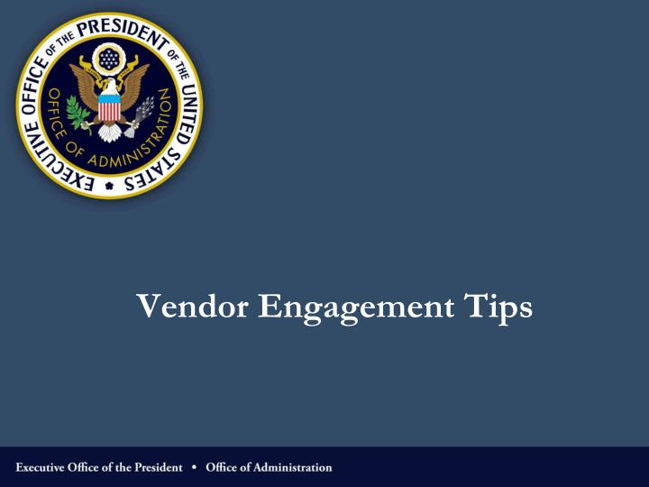 Vendor engagement tips