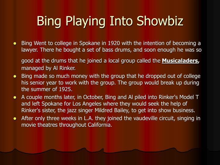 Bing Playing Into Showbiz