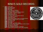 bing s gold records