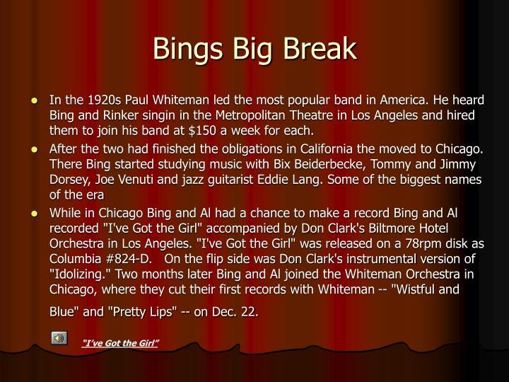 Bings Big Break