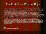 the end of the rhythm boys