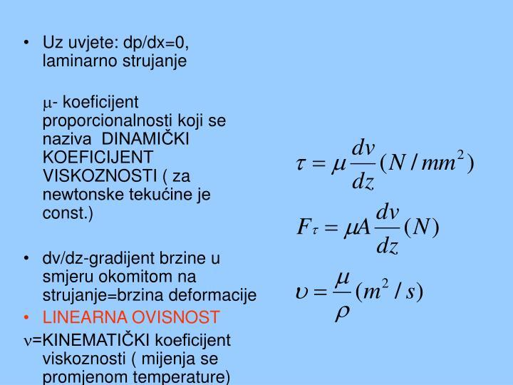 Uz uvjete: dp/dx=0, laminarno strujanje