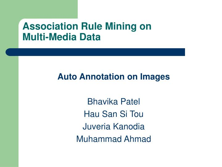 Association rule mining on multi media data