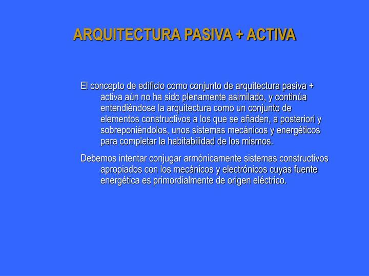 ARQUITECTURA PASIVA + ACTIVA