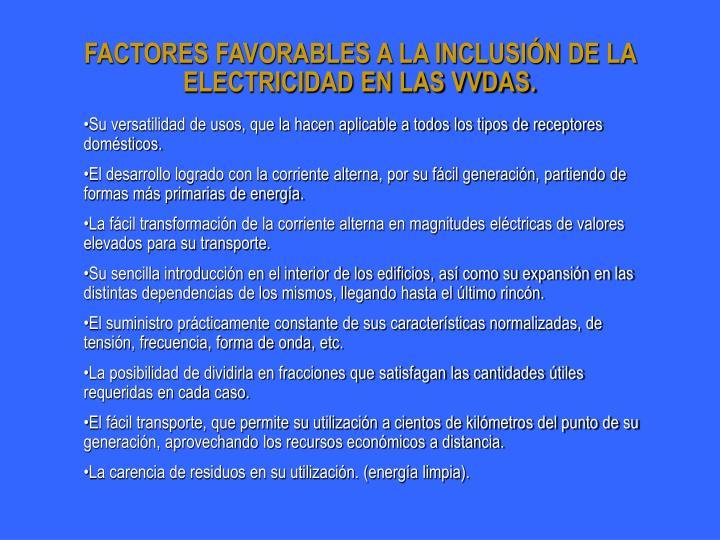 FACTORES FAVORABLES A LA INCLUSIÓN DE LA ELECTRICIDAD EN LAS VVDAS.