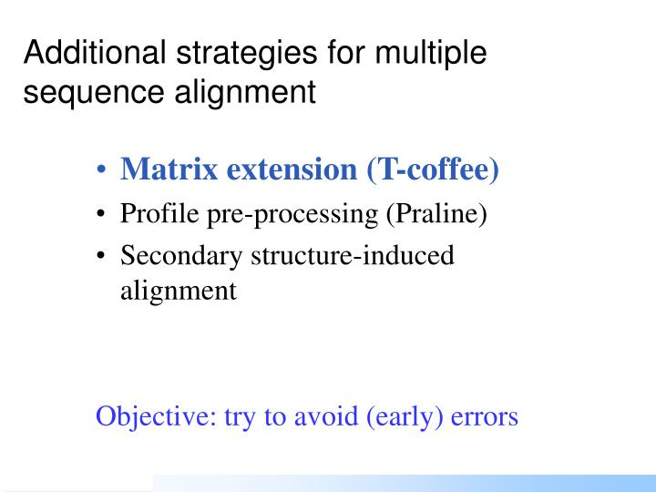 Additional strategies for multiple sequence alignment