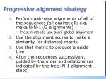 progressive alignment strategy