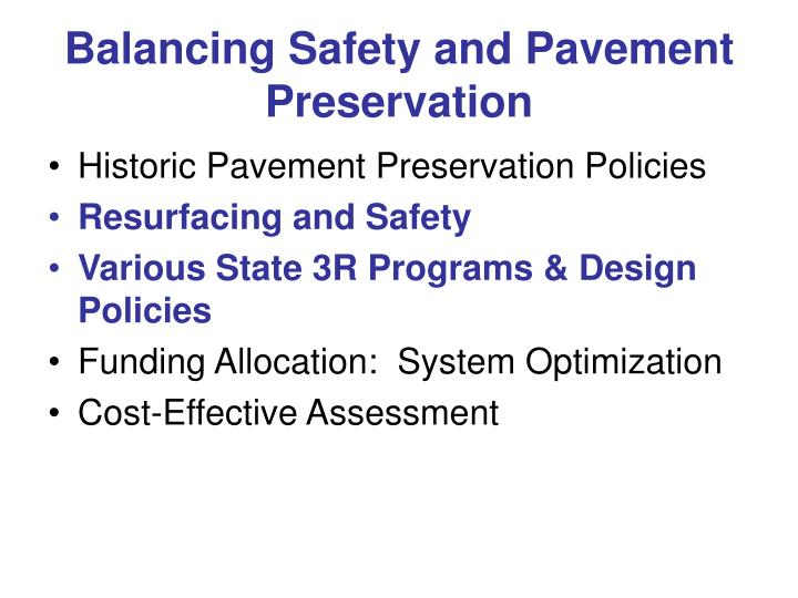 Balancing Safety and Pavement Preservation