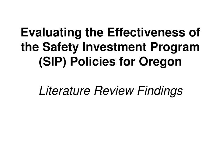 Evaluating the Effectiveness of the Safety Investment Program (SIP) Policies for Oregon