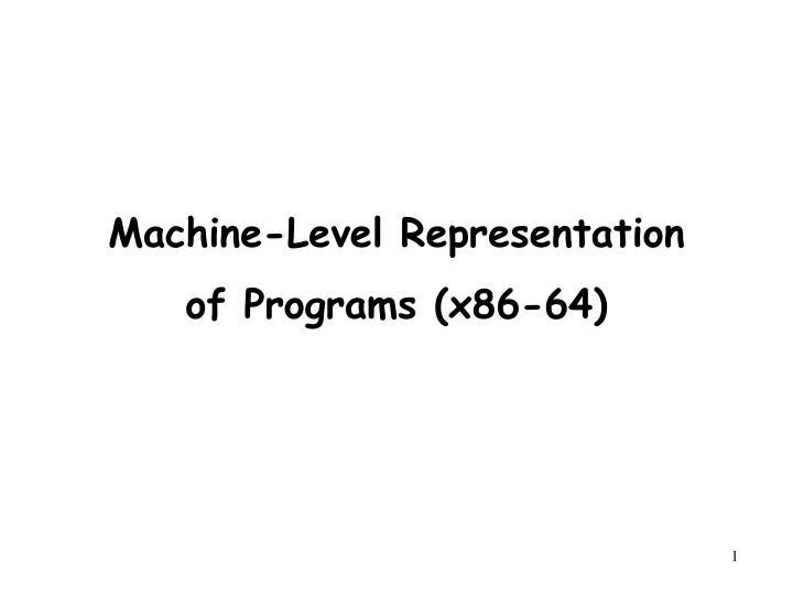 Machine level representation of programs x86 64