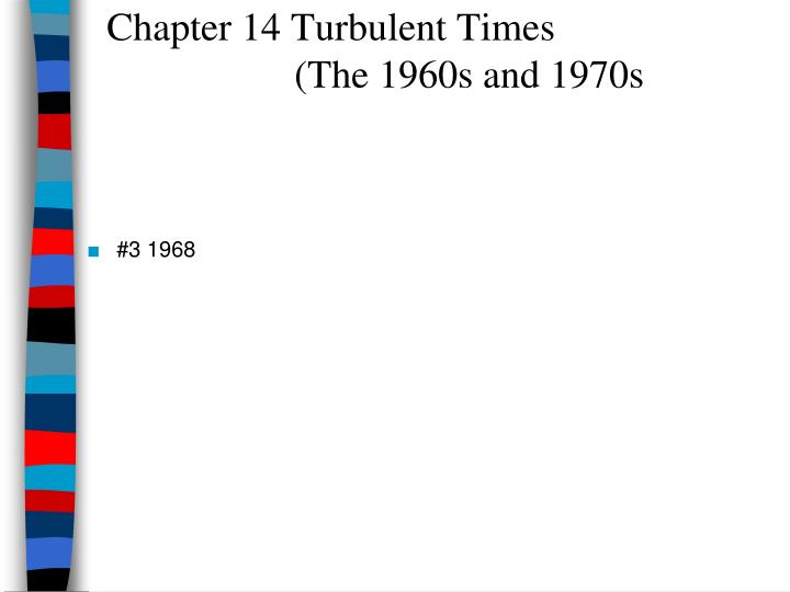 chapter 14 turbulent times the 1960s and 1970s