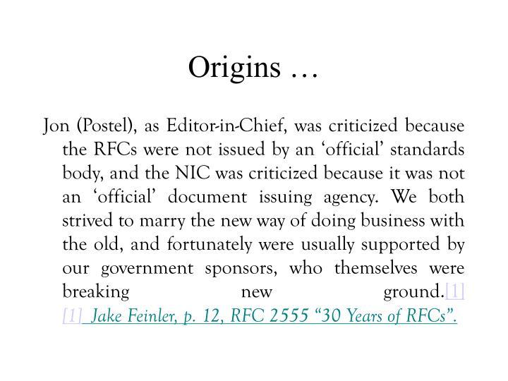 Origins …