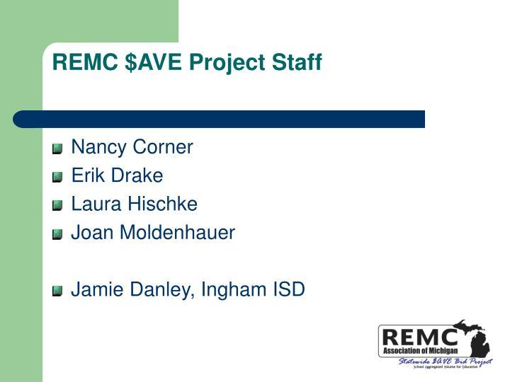REMC $AVE Project Staff
