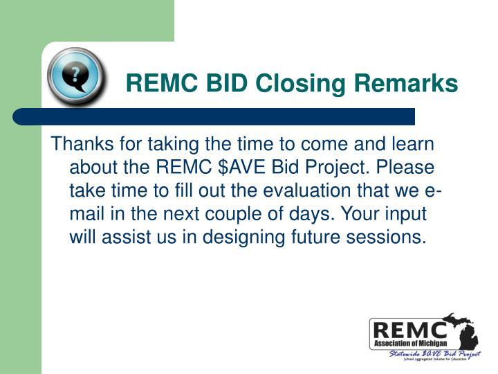 REMC BID Closing Remarks