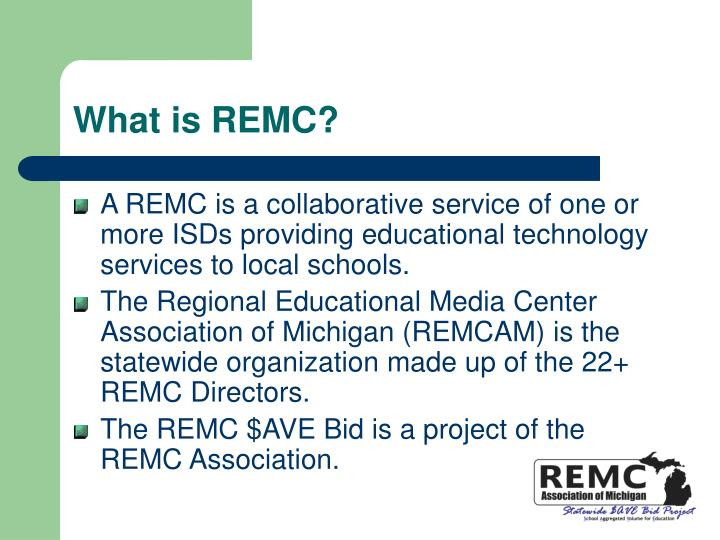 What is REMC?