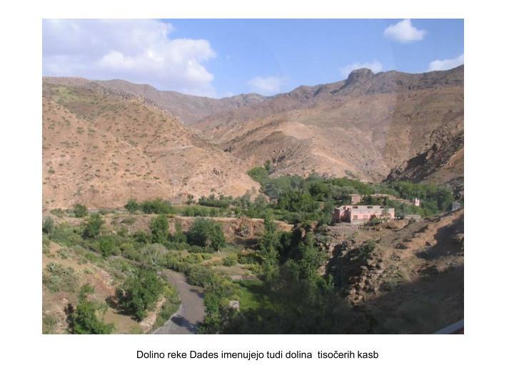 Dolino reke Dades imenujejo tudi dolina  tisočerih kasb