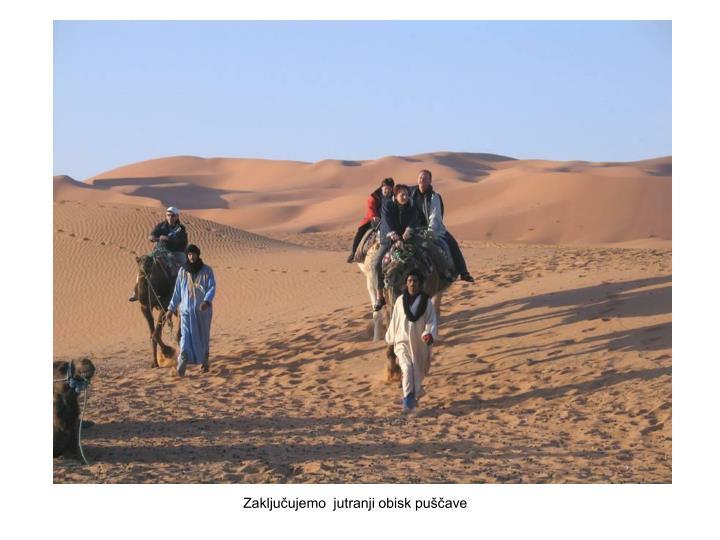 Zaključujemo  jutranji obisk puščave