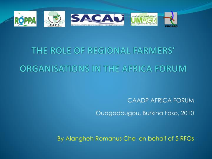 The role of regional farmers organisations in the africa forum