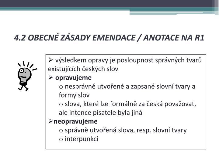 4.2 OBECNÉ ZÁSADY EMENDACE / ANOTACE NA R1