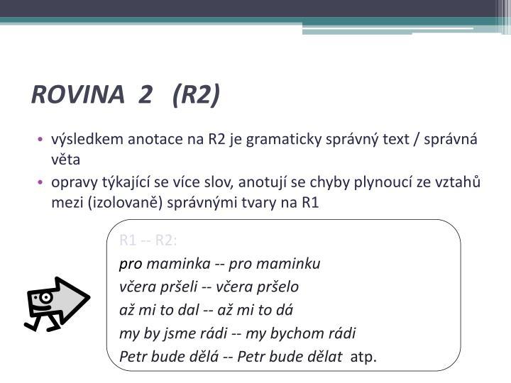 ROVINA  2   (R2)