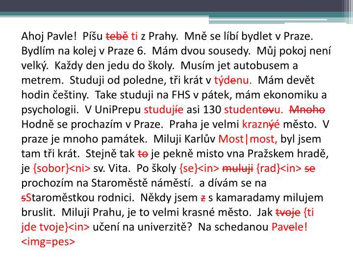 Ahoj Pavle!  Píšu