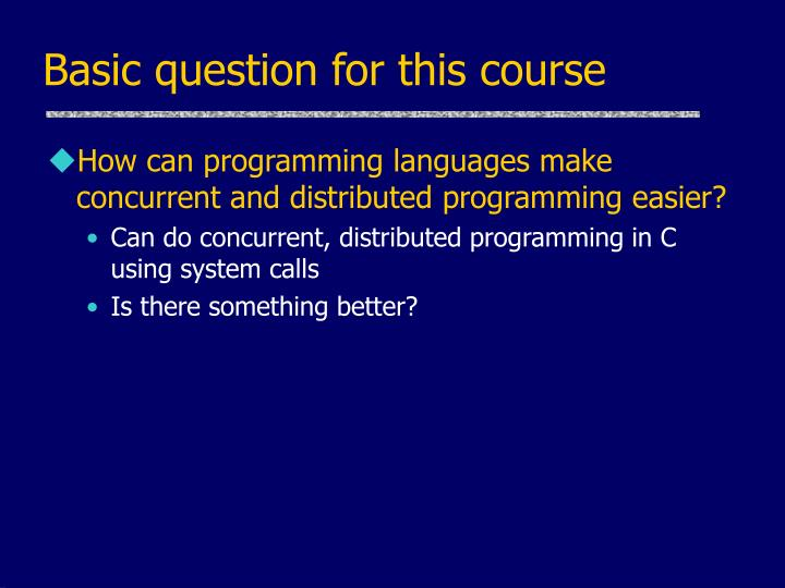 Basic question for this course