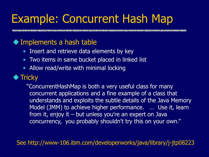 Example: Concurrent Hash Map