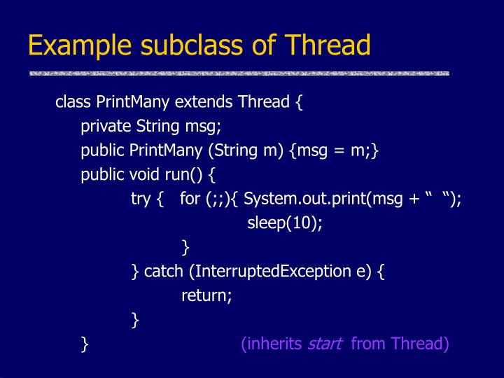 Example subclass of Thread