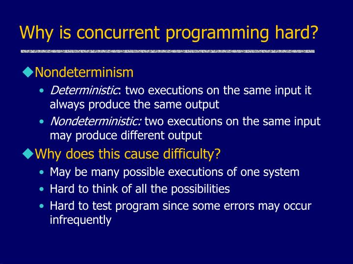 Why is concurrent programming hard?