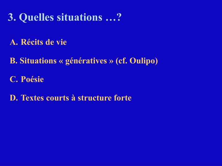 3. Quelles situations …?