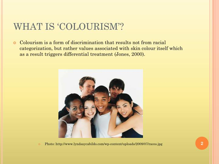 WHAT IS 'COLOURISM'?