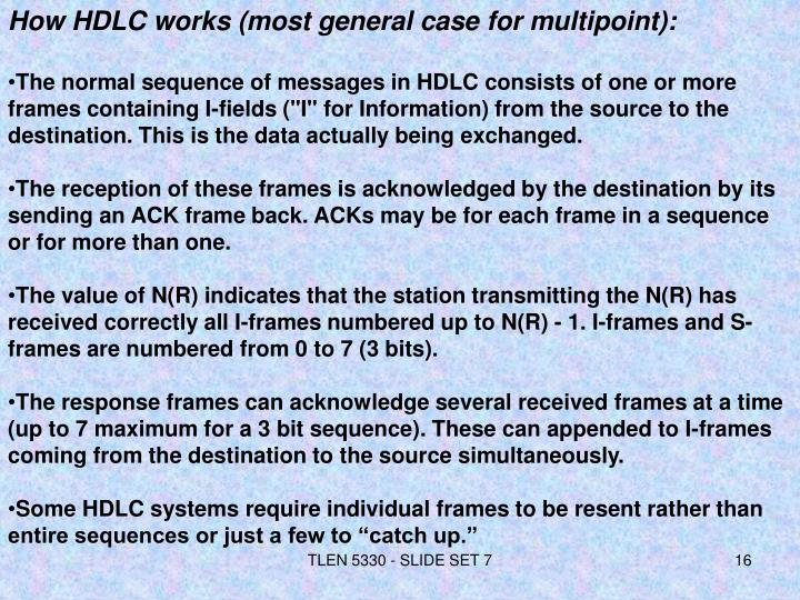 How HDLC works (most general case for multipoint):
