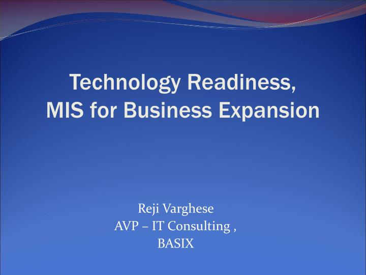 Technology readiness mis for business expansion