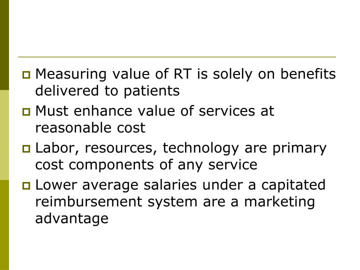 Measuring value of RT is solely on benefits delivered to patients