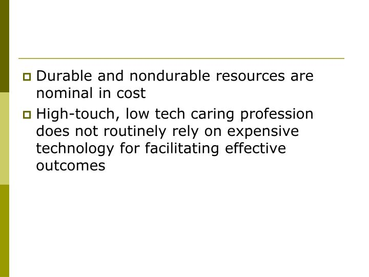 Durable and nondurable resources are nominal in cost