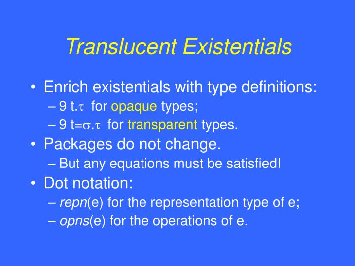 Translucent Existentials