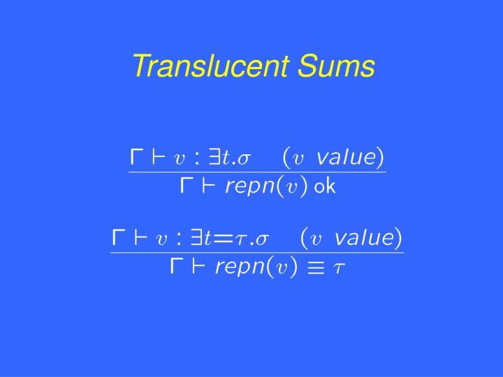 Translucent Sums