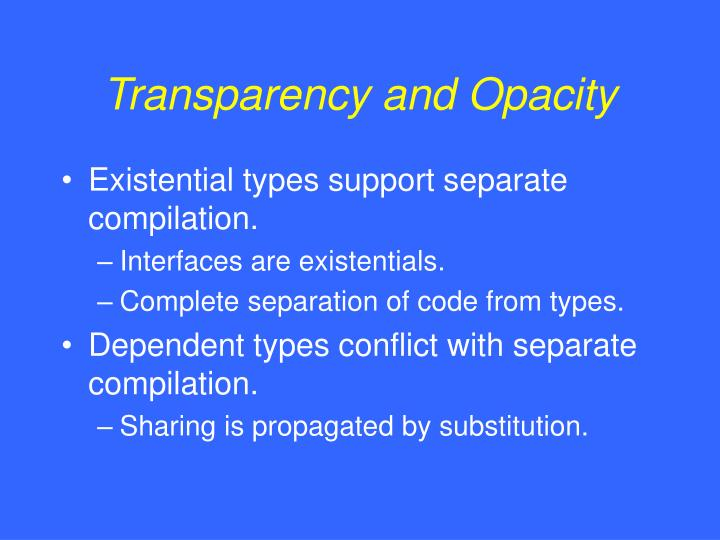 Transparency and Opacity