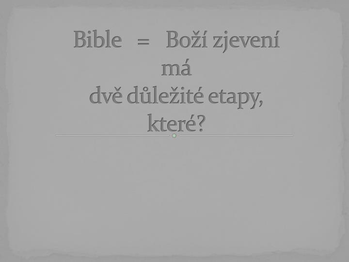 Bible   =   Boží zjevení