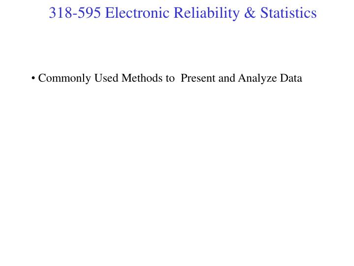 Commonly Used Methods to  Present and Analyze Data