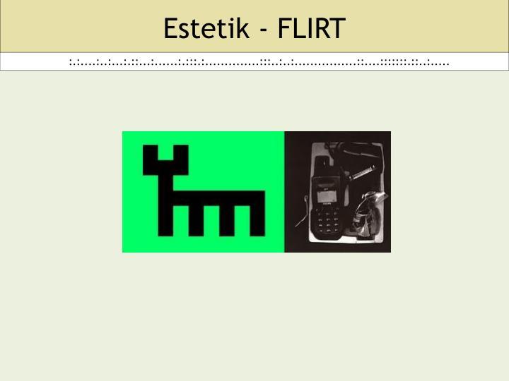 Estetik - FLIRT