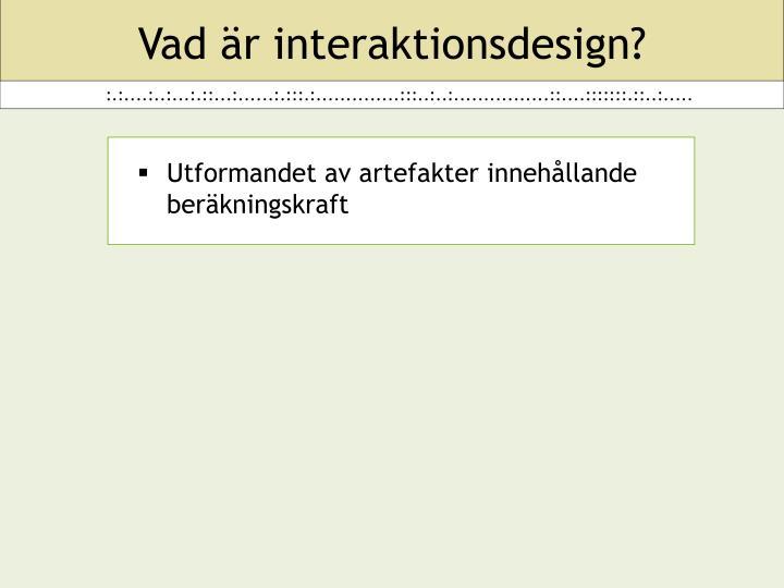 Vad är interaktionsdesign?