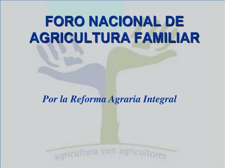 FORO NACIONAL DE AGRICULTURA FAMILIAR