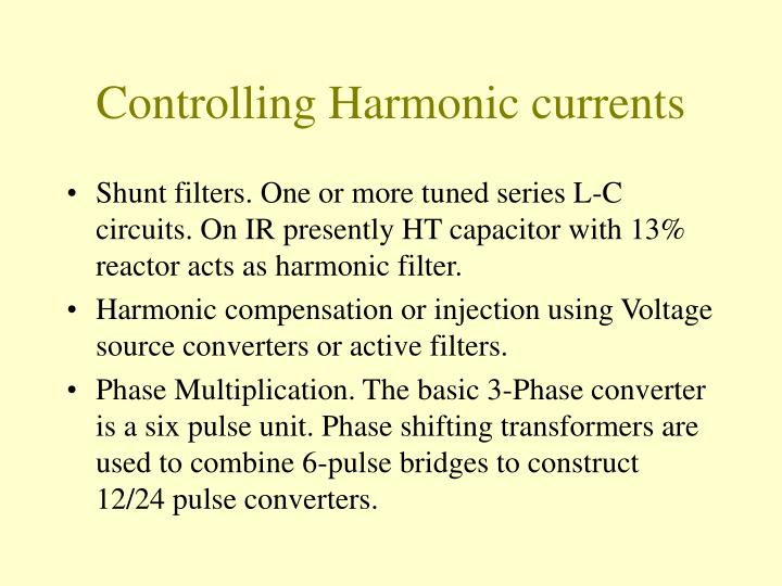 Controlling Harmonic currents
