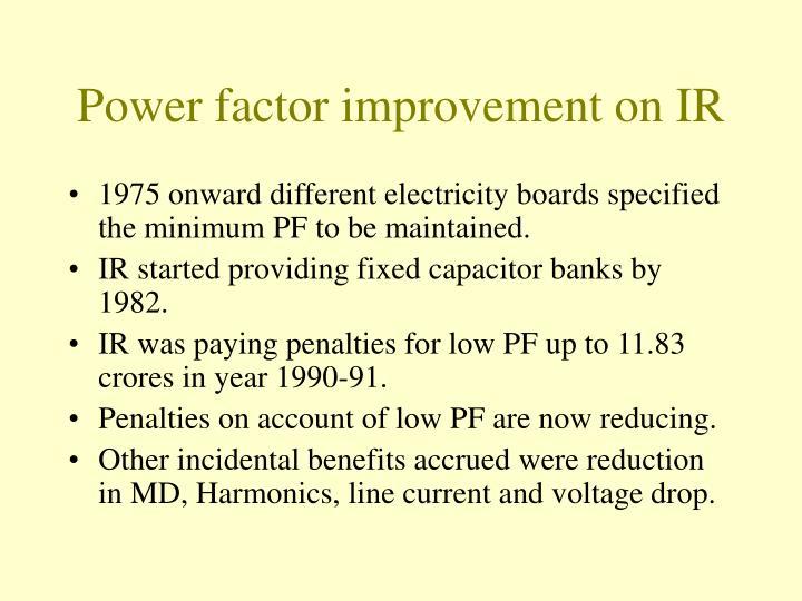 Power factor improvement on IR